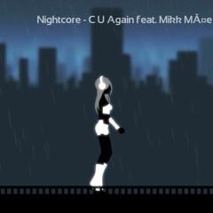 Nightcore - C U Again Feat (Mikk Mäe Cartoon Vs Futuristik VIP)