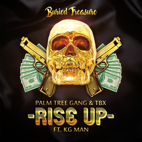 Palm Tree Gang & TBX - Rise Up Ft  KG Man (Original Mix) by