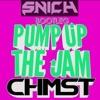 CHMST - PUMP UP THE JAM (SNICH BOOTLEG)