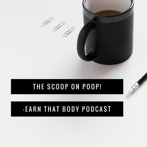 #53 The Scoop On Poop