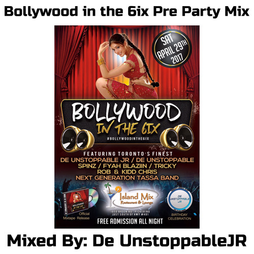 Bollywood In The 6ix Pre Party Mix - Mixed By: @DeUnstoppableJR