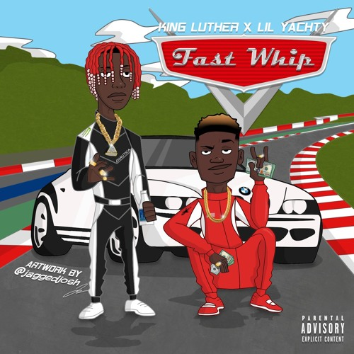 Lil Yachty ft. KingLuther - Fast Whip