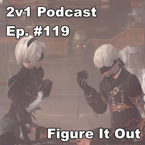 Ep. #119 - Figure It Out