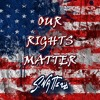 Our RIGHTS matter