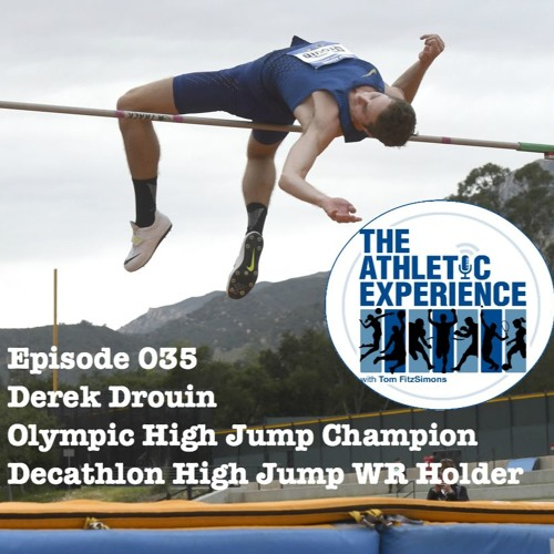 035 - Derek Drouin - Olympic Gold Medalist - Decathlon HJ World Record Holder