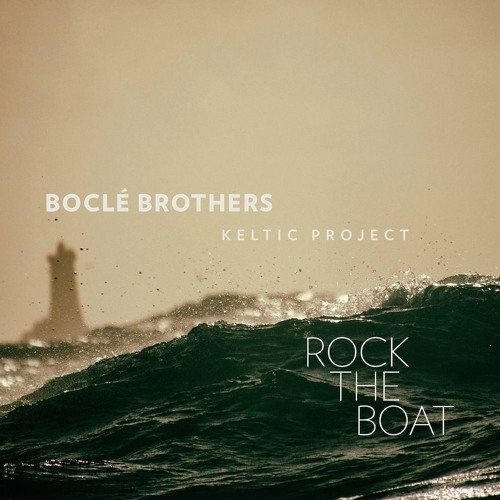 BOCLE BROTHERS - ROCK THE BOAT
