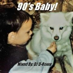 90's Baby!