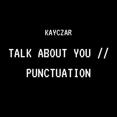 Talk About You // Punctuation