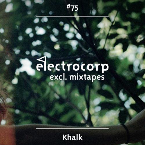 Khalk - Electrocorp Mixtape #75