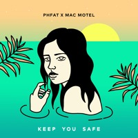PHFAT - Keep You Safe (Ft. Mac Motel)