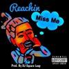 Miss me Feat. Reachin