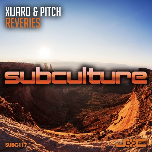 XiJaro & Pitch - Reveries [Subculture] OUT NOW!