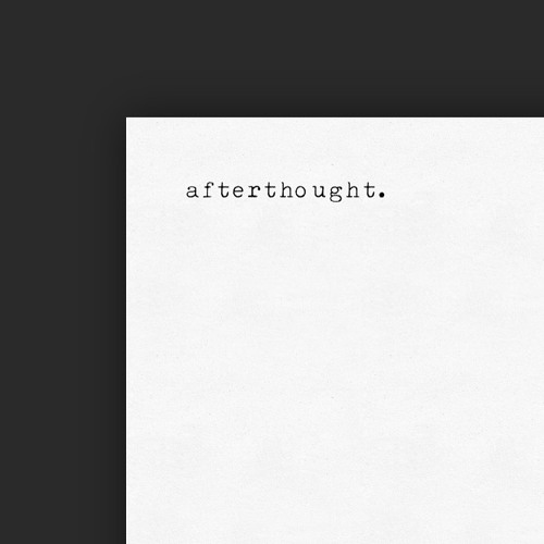 Afterthought.