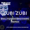 Zubi Zubi - Bollywood Brothers Remix