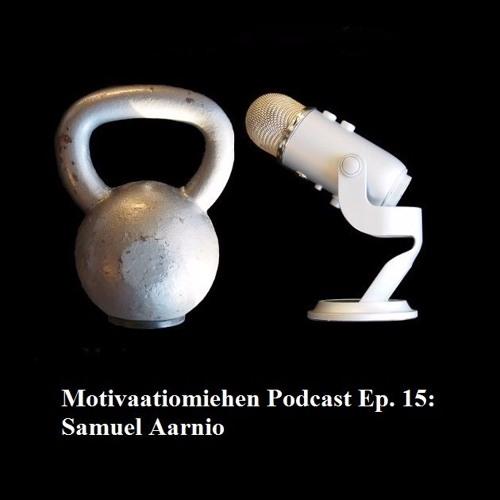 Ep. 15: Samuel Aarnio & Matka vai Määränpää?