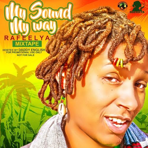 Rafeelya... My Sound My Way Mix Tape