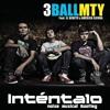 3BallMTY - Intentalo ft El Bebeto & America Sierra(Noise Musical Bootleg)