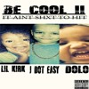 Be cool 2 #iasth ft dolo x lil kirk