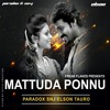 Mattuda Ponne - Elson Tauro Feat. Paradox and Snj (Remix)