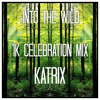 KATRIX - Into The Wild 1000 Followers [FREE DOWNLOAD]