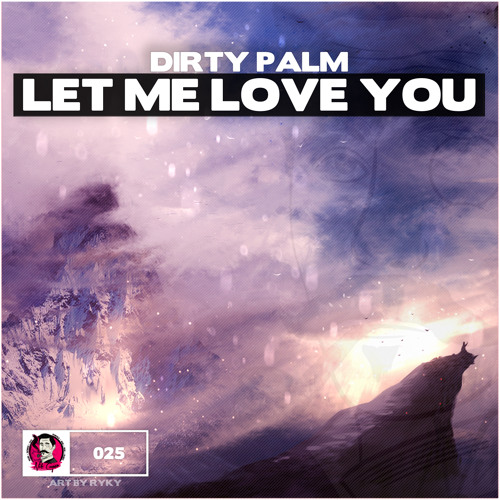 Dirty Palm - Let Me Love You (Free Download)