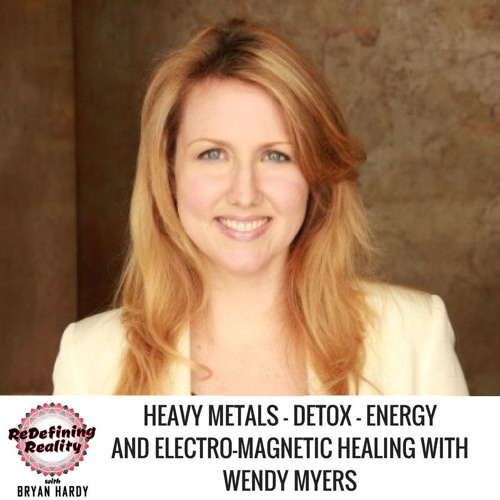 Toxic Metals Detox Energy and Electromagnetic Healing with Wendy Myers - Ep. 30