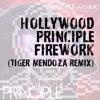 Hollywood Principle - Firework (Tiger Mendoza Remix) [Free Download]
