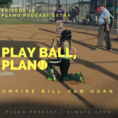 Episode 19 Play Ball, Plano | Bill Van Horn