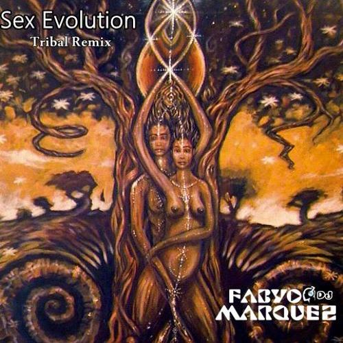 Sex Evolution - Dj. Fabyo Marquez (tribal house)