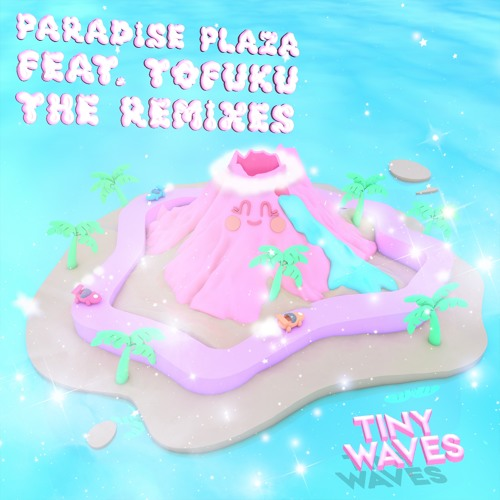 Paradise Plaza feat. TOFUKU: The Remixes (CHARITY ALBUM)