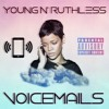 Young N' Ruthless Ft. JayTruth x VoiceMails