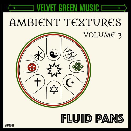 Ambient Textures Vol 3 - Fluid Pans