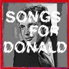 Songs For Donald