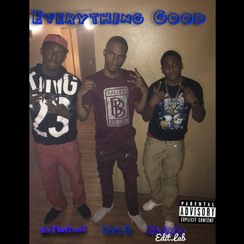 Download GoGetta.Kb x Ice Da Great x BLEND - Everything Good (Prod. By BiggBoo)