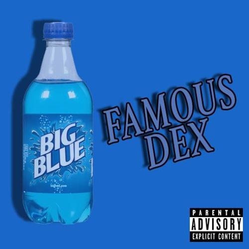 Famous Dex - Big Blue