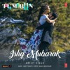 Arijit Singh- ISHQ MUBARAK Full Song WIth Lyrics - Tum Bin 2