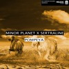 Minor Planet X SERTRALINE - Pompeya (OUT NOW)(Played by Calvin Harris, Yves V, Tom Swoon)