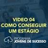 Video 04 - Série