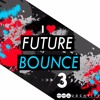 Future Bounce 3 [Samplepack with 6 Future Bounce kits, loops, midi and presets] Beatport #1 TOP 10