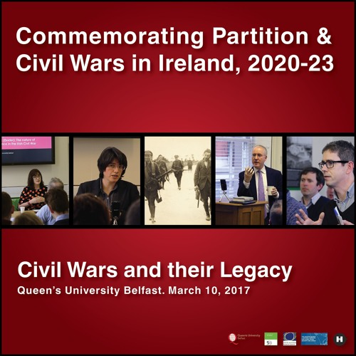Commemorating Partition and Civil Wars in Ireland, 2020-23: Civil Wars and their Legacy