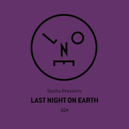 Sasha presents Last Night On Earth - 024 (April 2017) w/ Cristoph