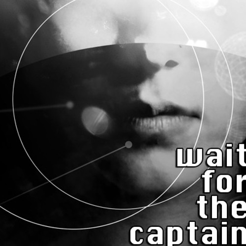 Wait For The Captain