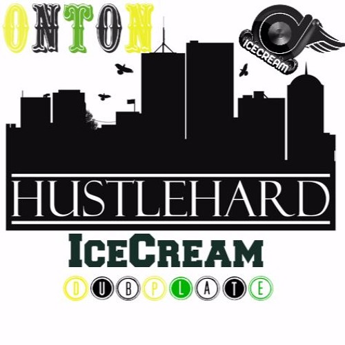 ONTON - Huslte Hard (DJ ICECREAM DUBPLATE)