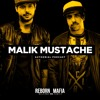 Malik Mustache - REBORN MAFIA Podcast #005 [Authorial Mix]