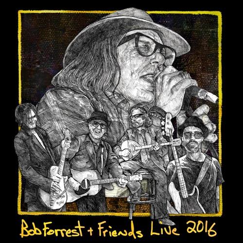 Bob Forrest & Friends - Max, Jill Called (Live 2016)