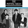 The Potting Sheds - Take It Away (quickly)