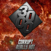 Corrupt - Really Hot [Free Download]
