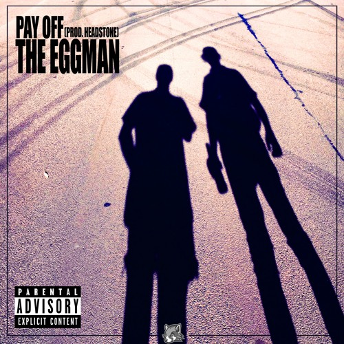The Eggman - Pay Off (prod. headstone)