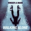 Vokker & Mark - Walking Alone(FREE DOWNLOAD)