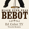 Bebot (Color TV Remix Fat Twerk Remix)